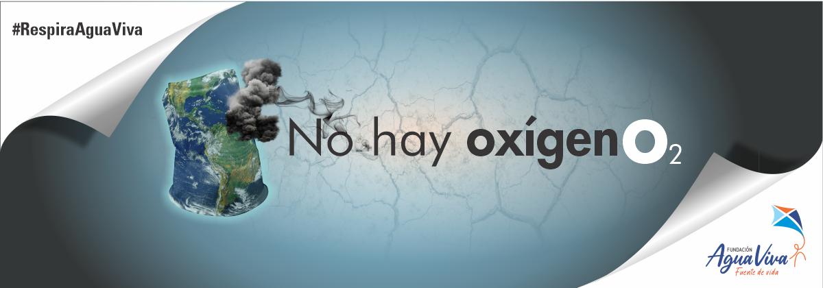 No hay oxígenO2 - Fundación Agua Viva